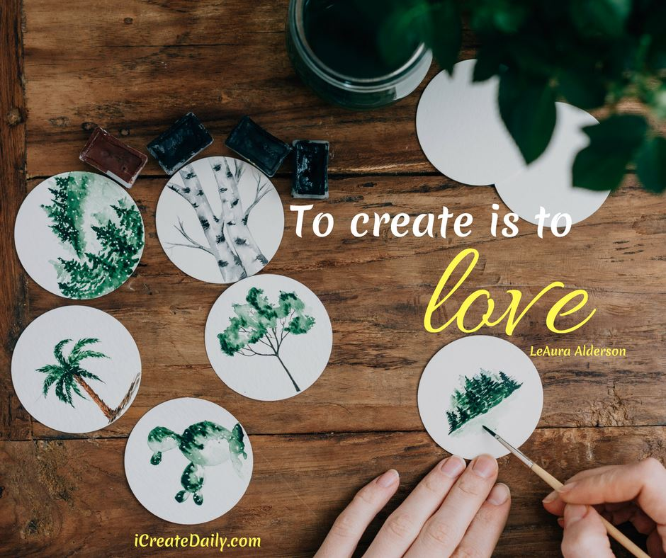 To Create is to love. #CreativityQuote #LoveQuote #iCreateDaily #ToCreateIsToLove