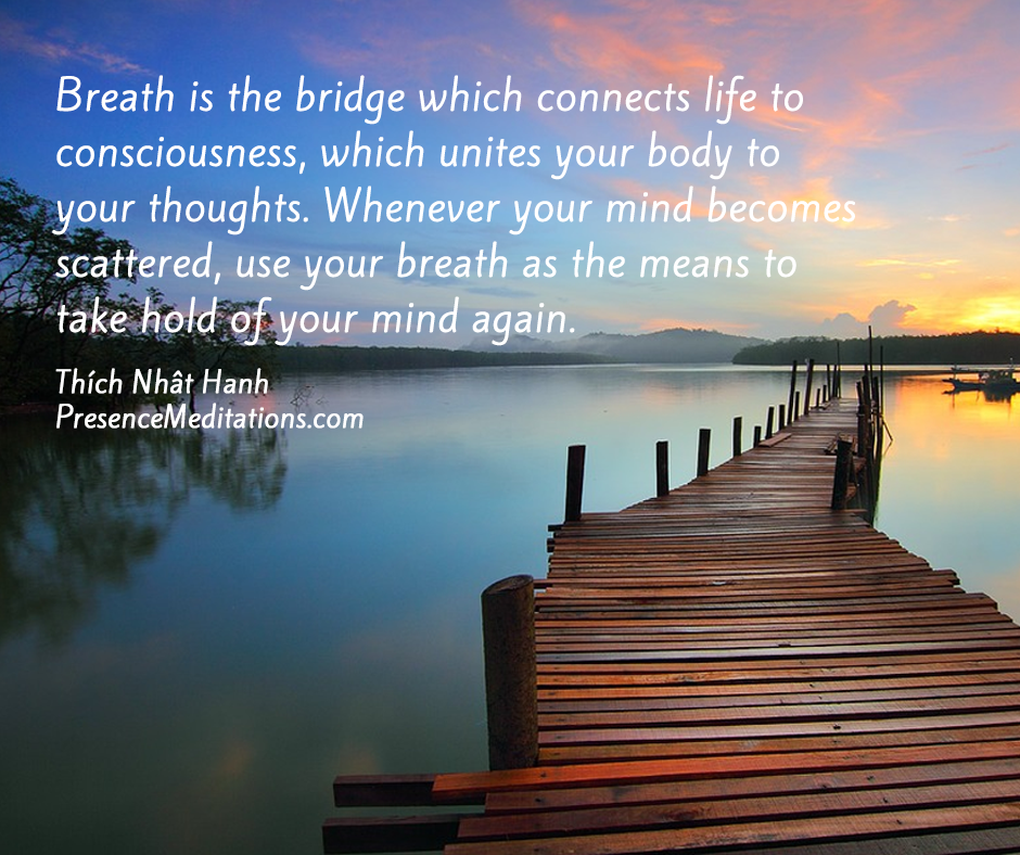 Breath Is The Bridge Which Connects Life To Consciousness