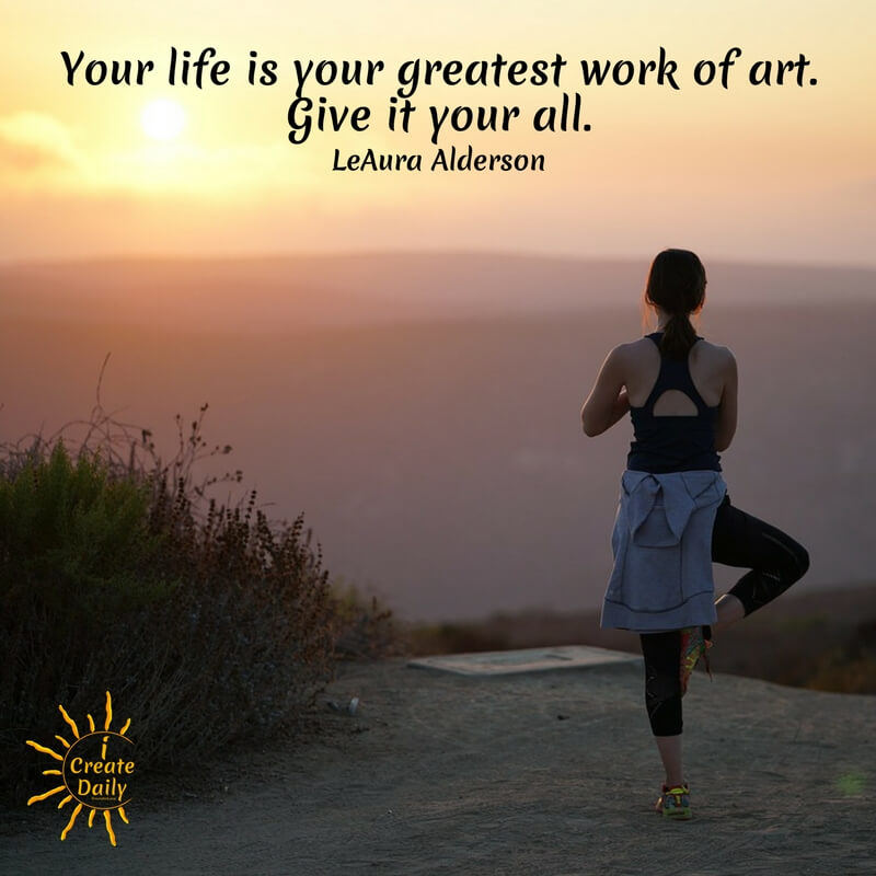 """YOUR MIND IS YOUR SOLAR SYSTEM: """"Your life is your greatest work of art. Give it your all."""" ~LeAura Alderson, Cofounder-iCreateDaily.comⓇ #Inspiration #ArtQuotes #Motivation #SuccessQuotes #PersonalDevelopment #LifeGoals"""