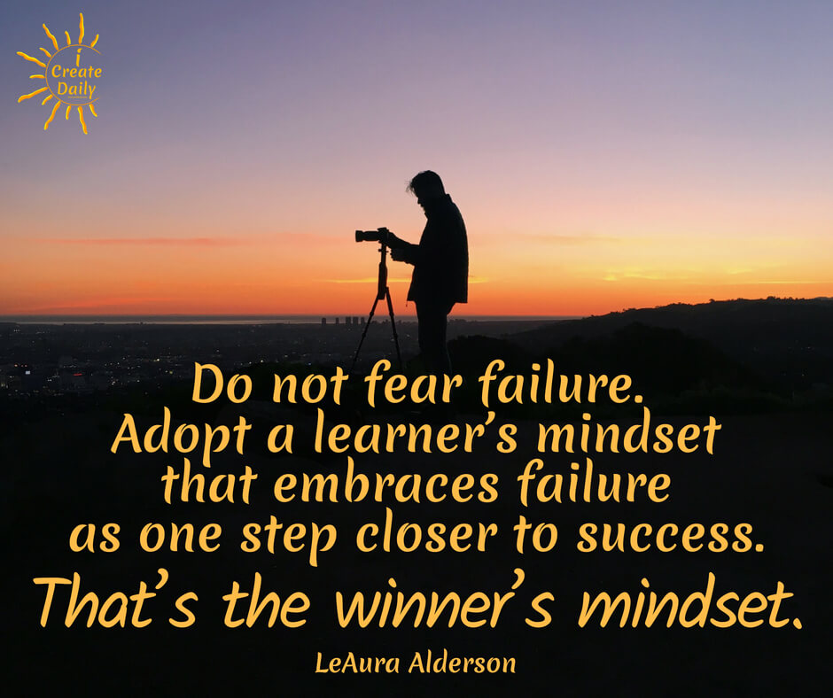 Do not fear failure