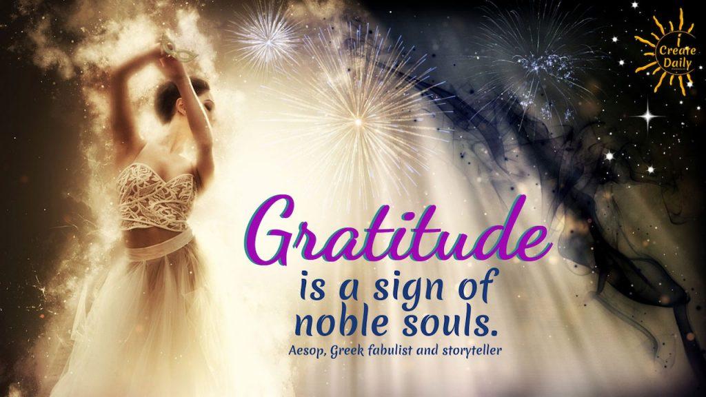 Gratitude is a sign of noble souls. ~Aesop, Greek fabulist and storyteller #Gratitude #Power #BetterSelf #Life #Positivity #Inspiration #Spiritual