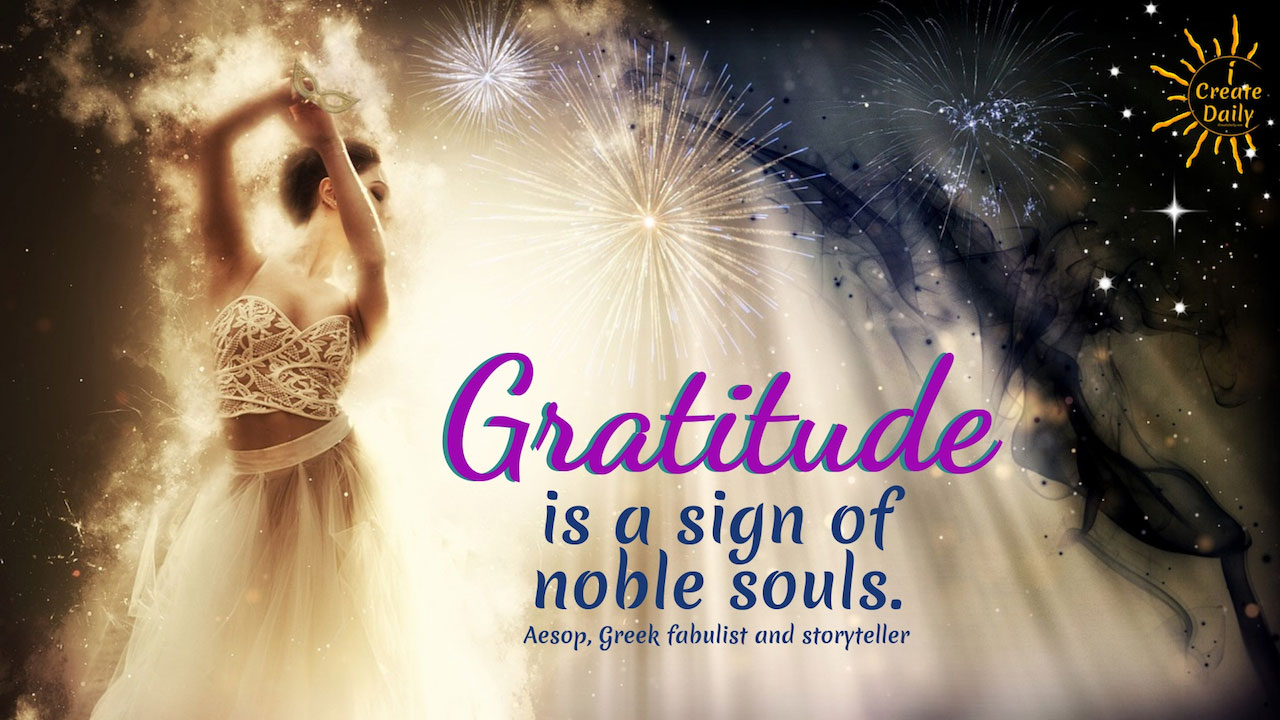 Gratitude Is A Sign Of Noble Souls.