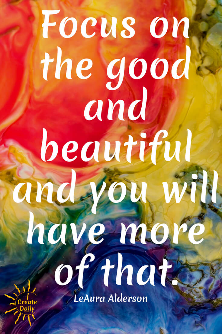 Focus on the Good and Beautiful