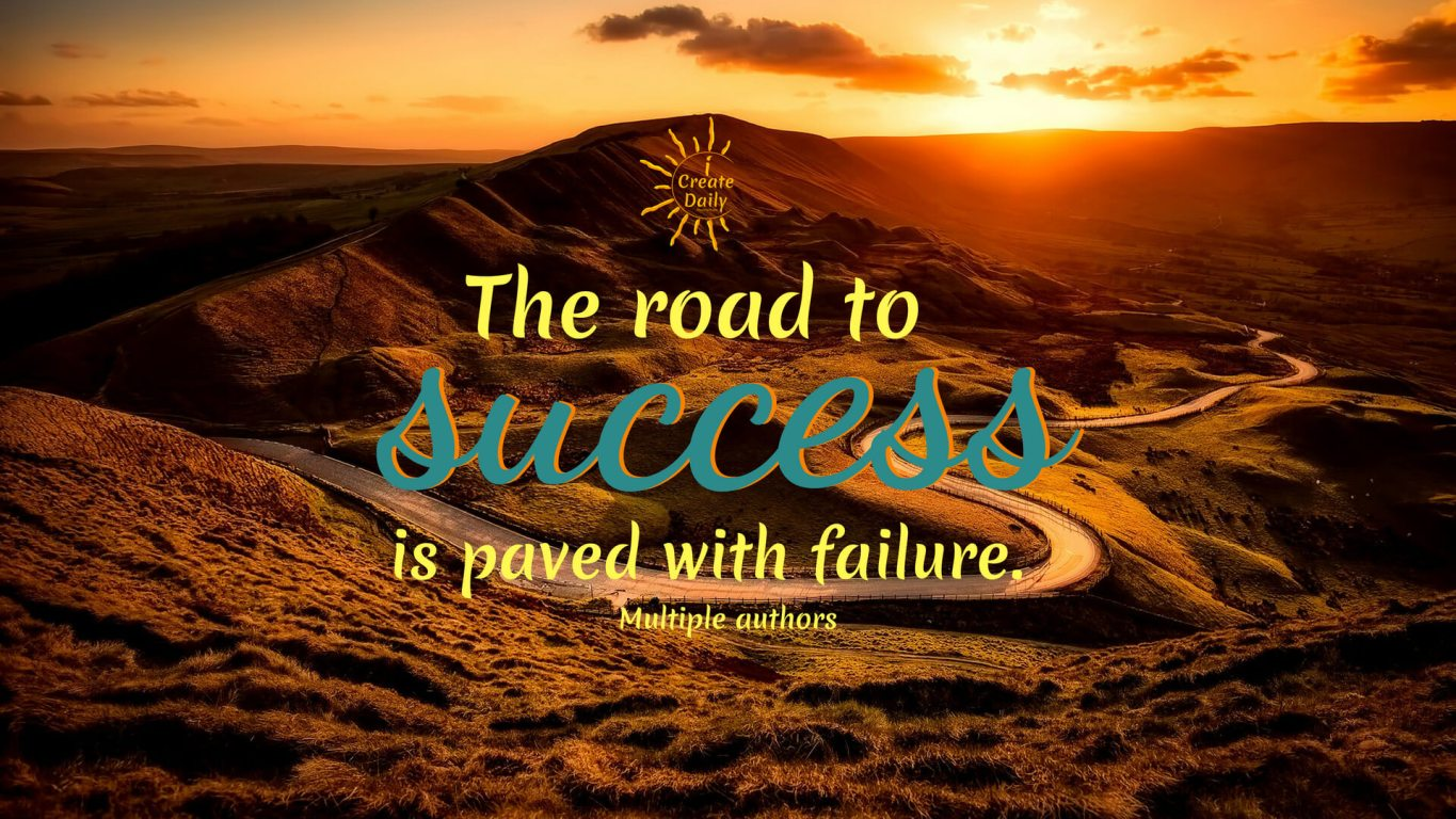 The Road To Success Is Paved With Failure Thequotegeeks