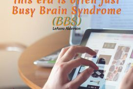Forgetfulness and the Busy Brain Syndrome