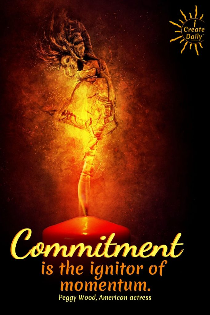 """""""Commitment is the ignitor of momentum."""" ~Peggy Wood, American actress #Quotes #Design #Inspiration #Art #Photography #Motivation #Background #Wallpaper #Ideas #Project #Typography #Film #Photos #Create"""