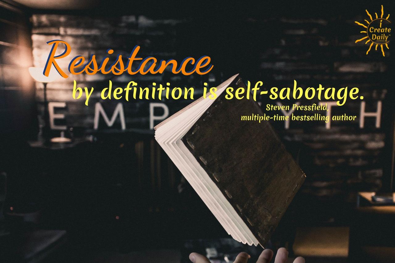Resistance is Self-Sabotage