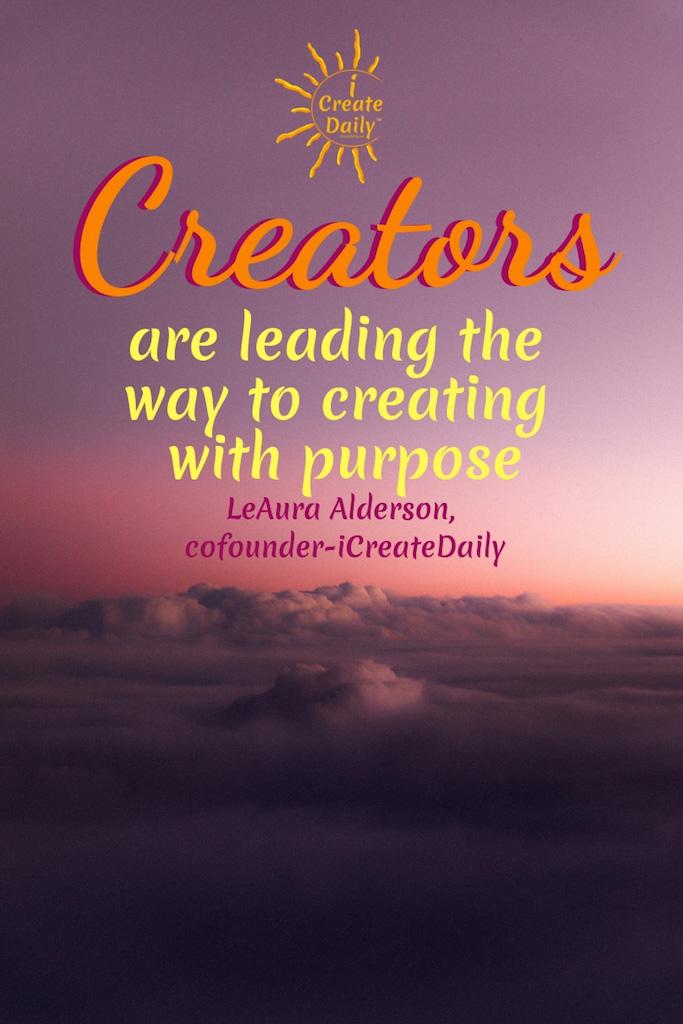 Creators Creating with Purpose
