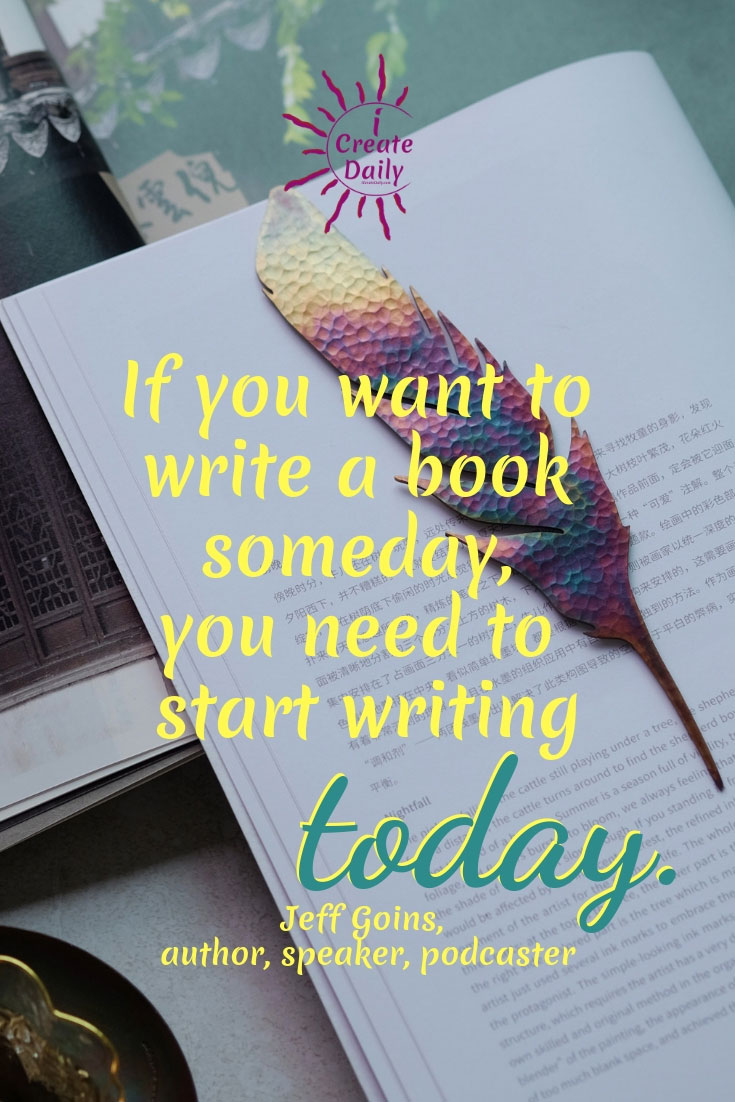 Start Writing Today, Write a book Someday