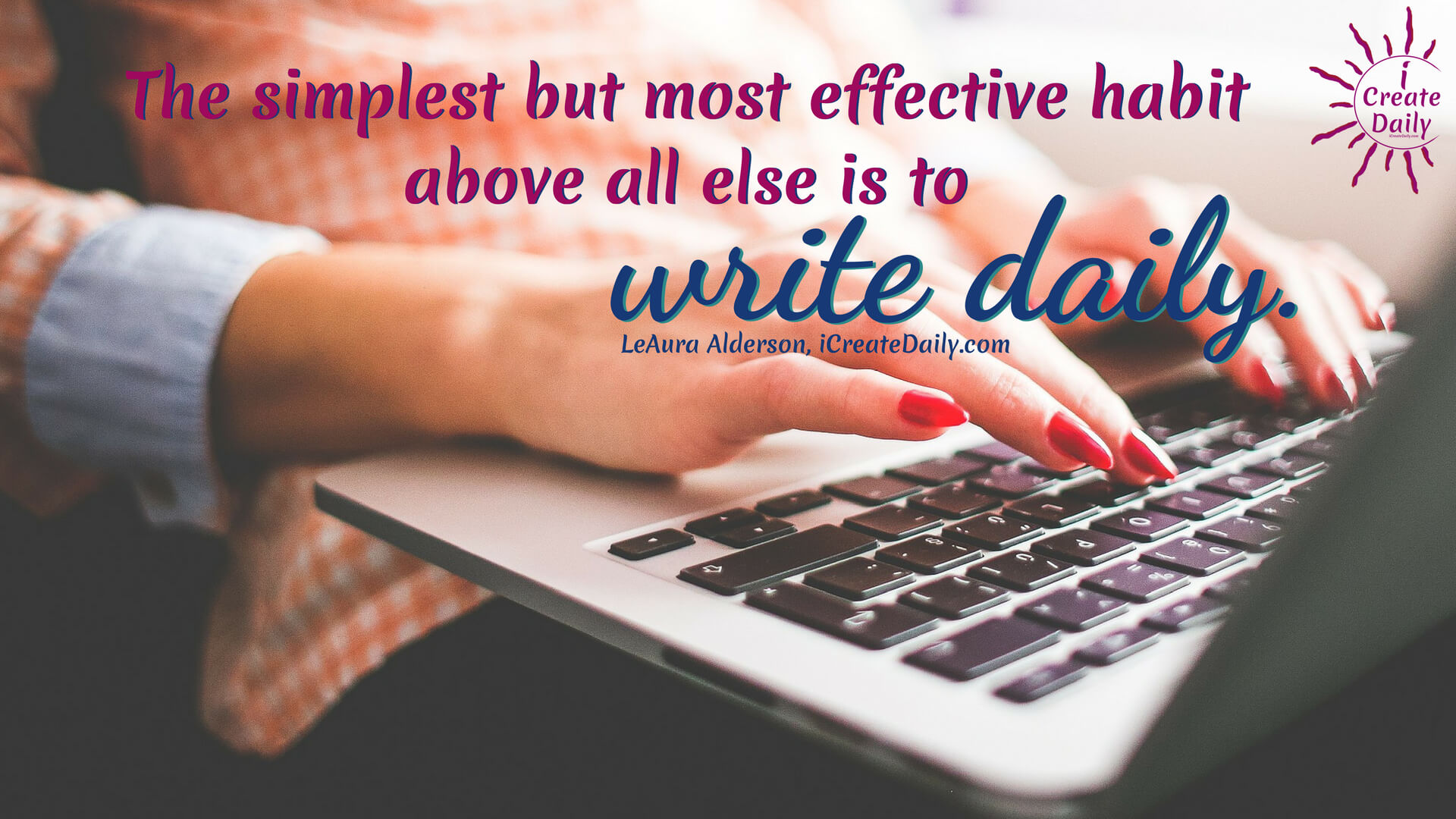 The Most Effective Habit is to Write Daily