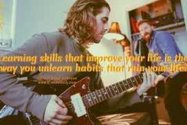 Learn Good Skills, Unlearn Bad Habits