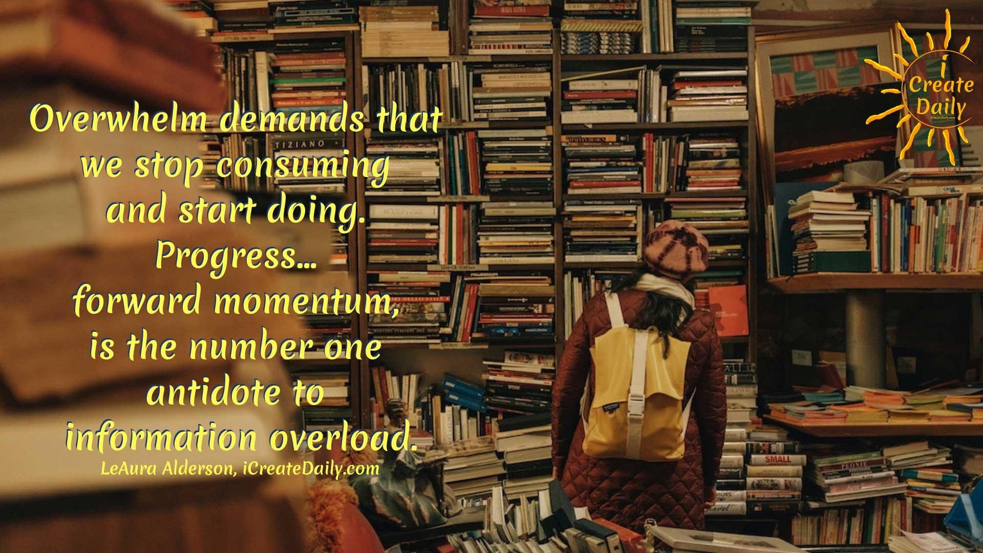 Overwhelm Demands Progress