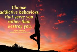Choose Behaviors That Serve You
