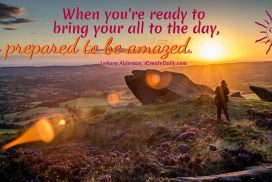 Bring Your All to the Day to be Amazed
