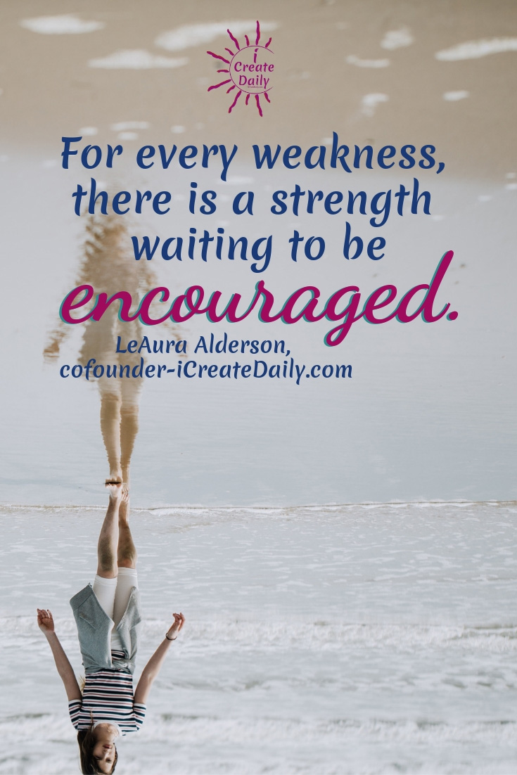 There Is a Strength in Every Weakness