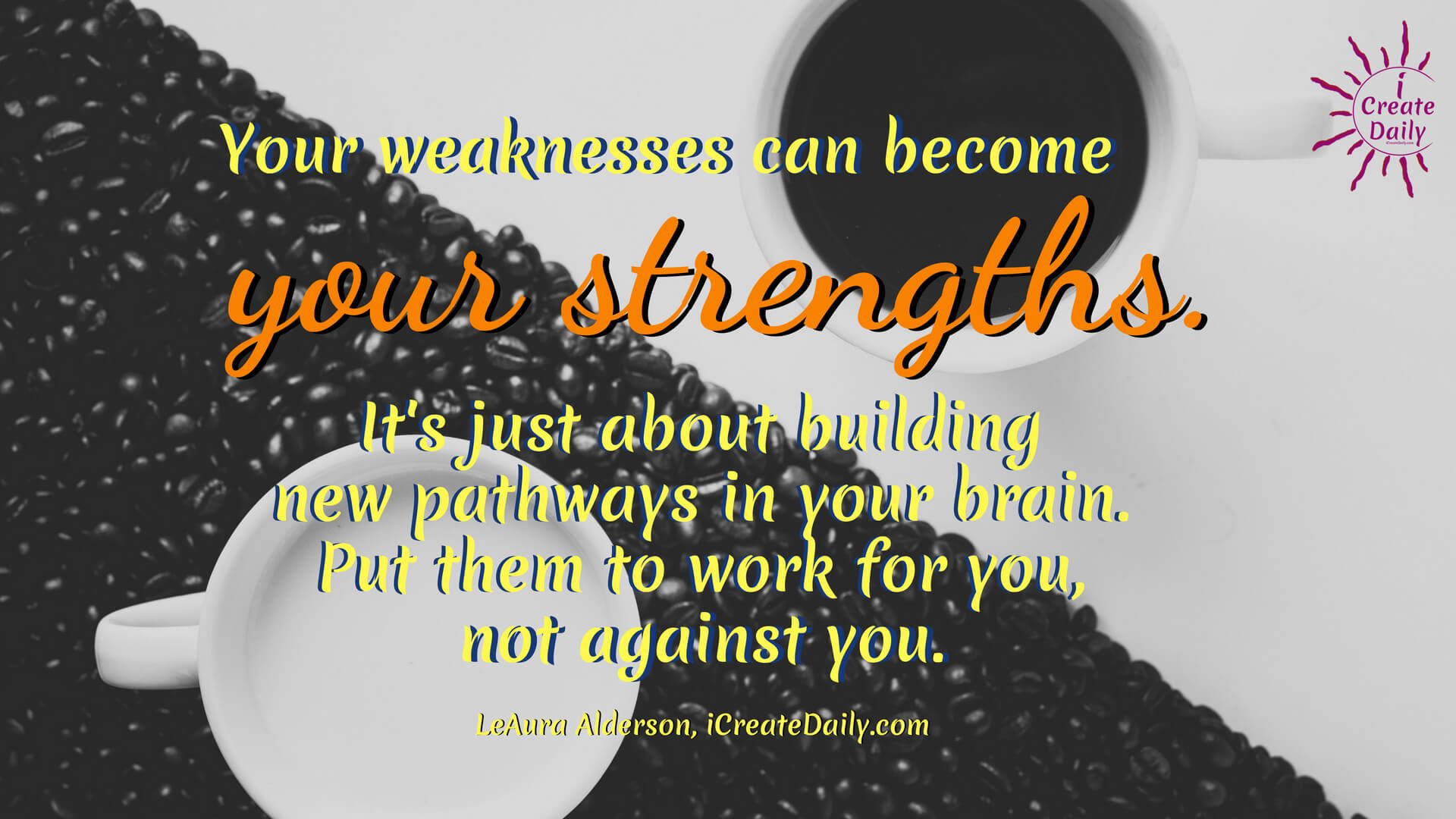 Your Weakness Can Become Your Strength