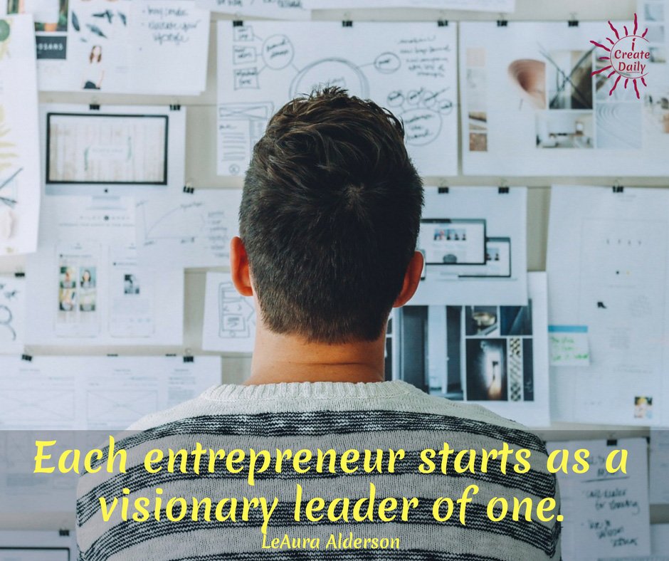 Each entrepreneur starts as a visionary leader of one.~LeAura Alderson #AchievementQuotes #Goal #Inspiration #Inspirational #Proud #WorkHard #Mottos #Dream #YouAre #HardWork #Learning #Words #Believe #People #SoTrue #Thoughts #Wisdom #Heart #Keys #Business #Happiness #Strength #Entrepreneur #Mantra #Perspective #Beautiful #Passion #Determination