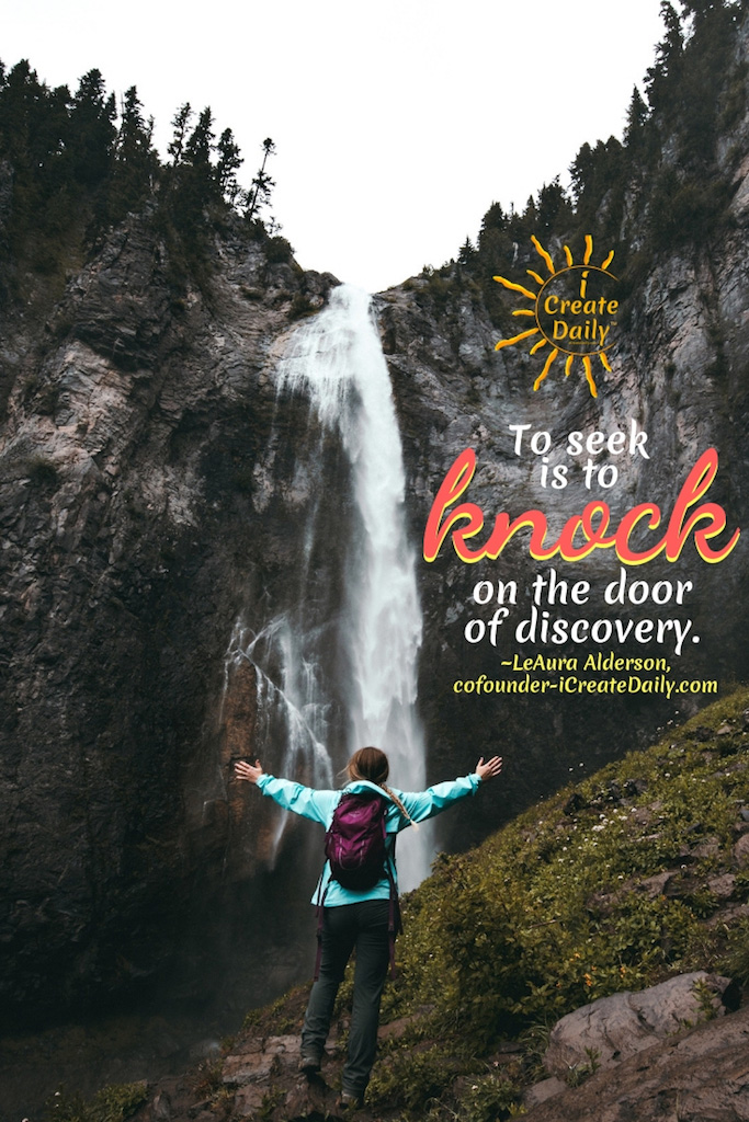 To Seek Is to Knock On the Door of Discovery