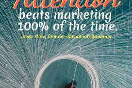 Attention Beats Marketing