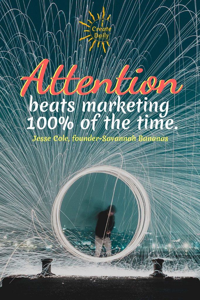 Attention Beats Marketing
