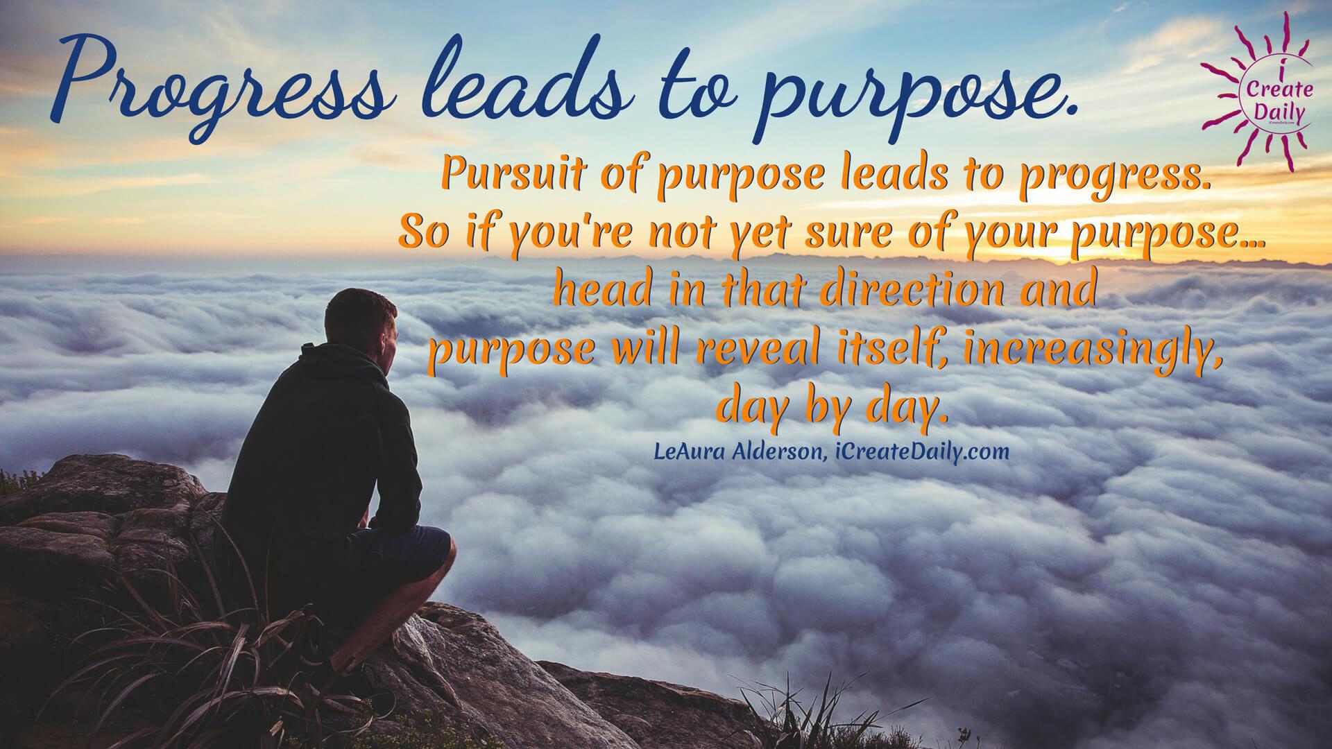 Pursuit of purpose leads to progress