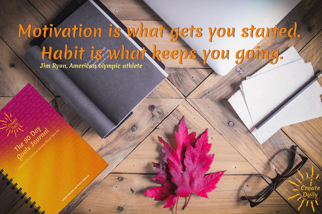Habit Keeps You Going