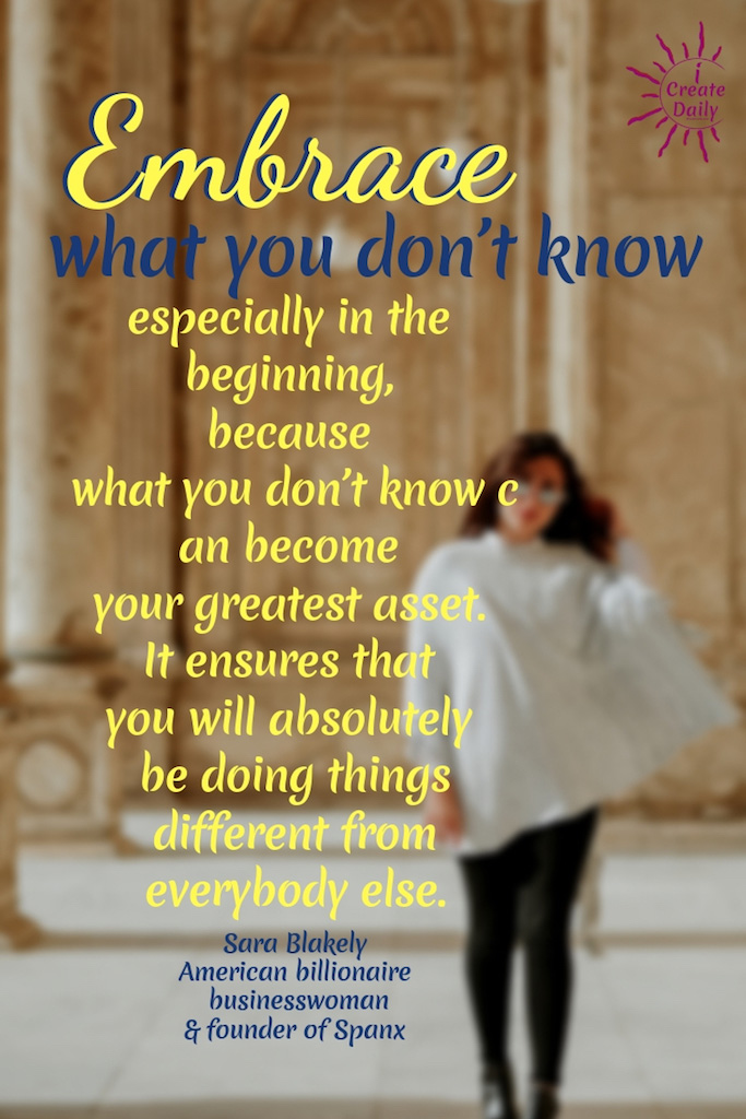 What You Don't Know Can Become Your Greatest Asset