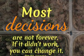 Most Decisions Are Not Forever