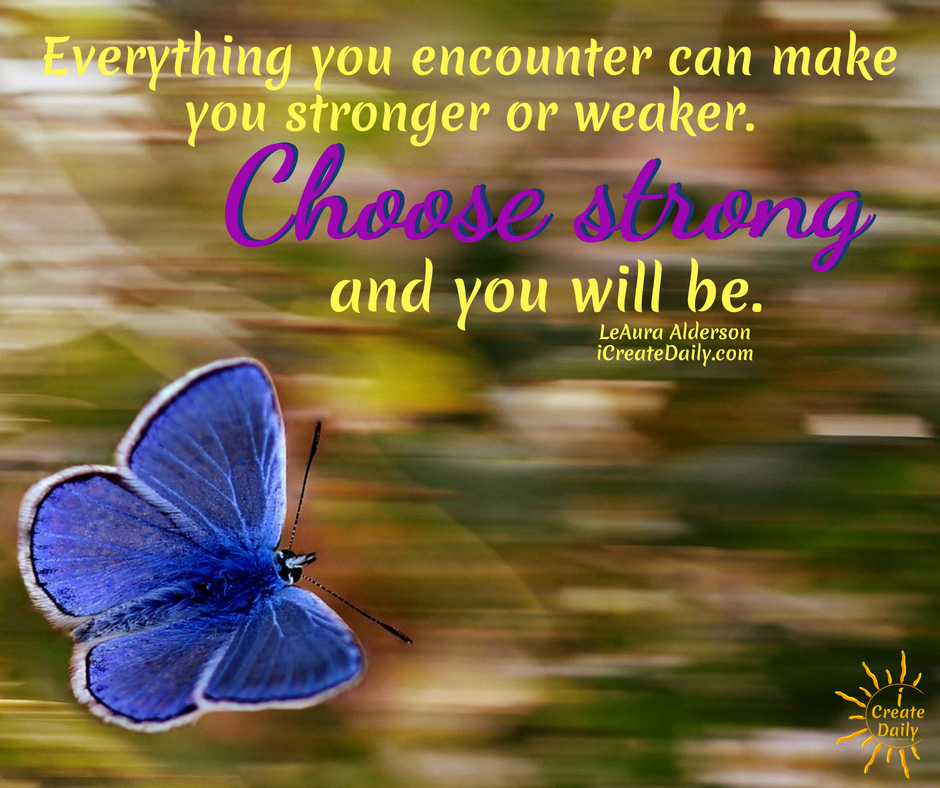 Every Encounter Can Make You Stronger or Weaker