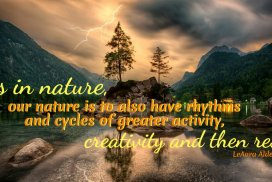 Our Nature Is to Have Rhythms and Cycles