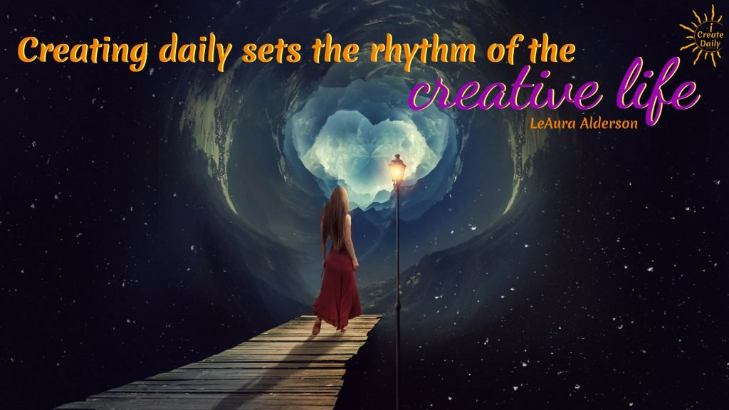 Creating Daily Is Creative Life