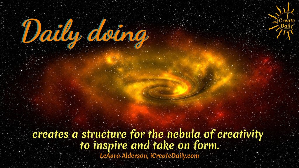 Daily Doing Quote... nebula of creativity... #CreativeMuse #MuseQuotes #Muse #YourMuse #Creativity #DailyDoing #CreativityQuote