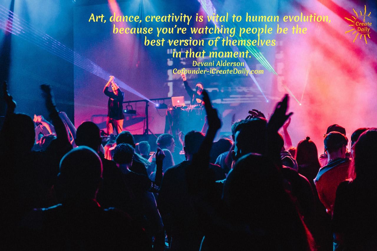 Art, Dance, And Creativity Is Vital To Human Evolution