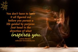 Head In The Direction Of What Inspires You