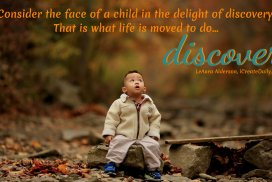 To Discover Is What Life is Moved To Do