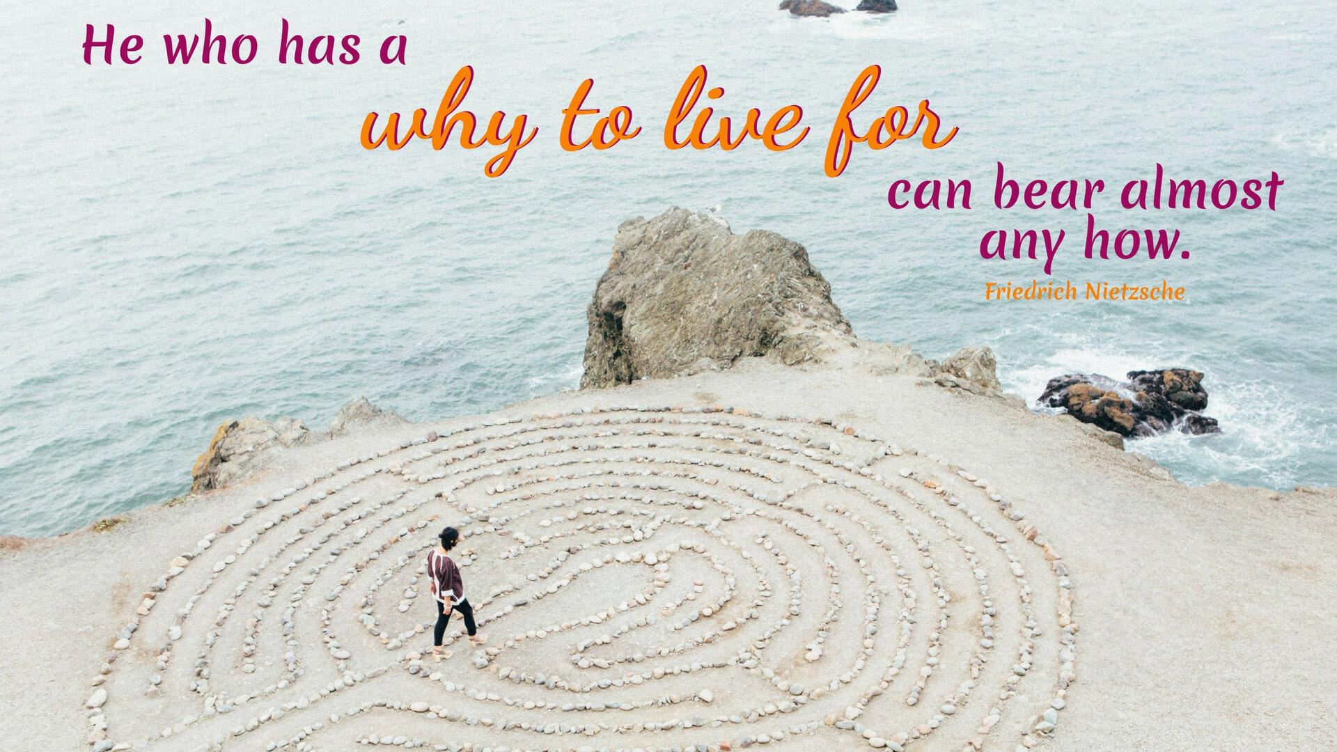 He Who Has A Why To Live For