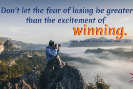 Fear of Losing Quote by Robert Kiyosaki. #RoberKiyosakiQuotes #LosingQuotes #FearQuotes #Overcome #RoberKiyosaki