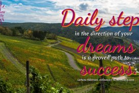 Daily steps in the direction of yur dreams is a proven path to success. #AchieveYourGoals #GoalSetting #SettingDailyGoals #DailyGoals #LifeGoals