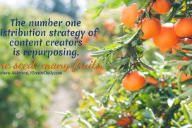 The number one distribution strategy of content creation is repurposing. One seed; many fruits. ~ LeAura Alderson, Cofounder-iCreateDaily.com, #ContentCreation #SocialMediaStrategies #Creators #iCreateDaily #PublishContent #Create #RepurposeContent