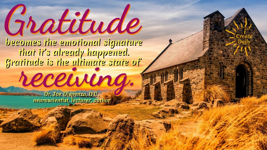Gratitude becomes the emotional signature that it's already happened. Gratitude is the ultimate state of receiving. ~Dr. Joe Dispenza, D.C., neuroscientist, lecturer, author #Gratitude #Mindset #Transformation #Power #Positivity #Motivation #Inspiration #Quotes