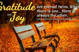 Gratitude and Joy are eternal twins. Where there is one... there is always the other. ~LeAura Alderson, Cofounder-iCreateDaily.com #Gratitude #Happiness #Spiritual #Mindset #Positivity #Inspiration #Peace