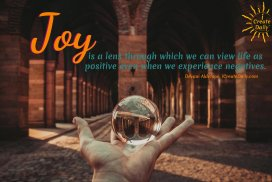 Joy is a lens through which we can view life as positive even when we experience negatives. ~Devani Alderson, iCreateDaily.com® #JoyQuotes #PositiveQuotes #Joyful #Happy #QuotesAboutJoy #iCreateDaily