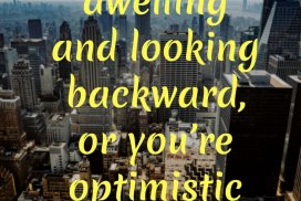 Either you're dwelling and looking backward, or you're optimistic and looking forward. ~Gary Vaynerchuk, mega entrepreneur, social expert, thought leader #Growth #Positive #Entrepreneur #SelfDevelopment #Success #Activities #Inspiration #Affirmations #Abundance #Challenge #Shift #Goals