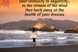 Retraining your mindset boosts your immunity to negativity… to the viruses of the mind that hack away at the health of your dreams. ~LeAura Alderson, cofounder-iCreateDaily.com#Growth #Positive #Entrepreneur #SelfDevelopment #Success #Activities #Inspiration #Affirmations #Abundance #Challenge #Shift #Goals