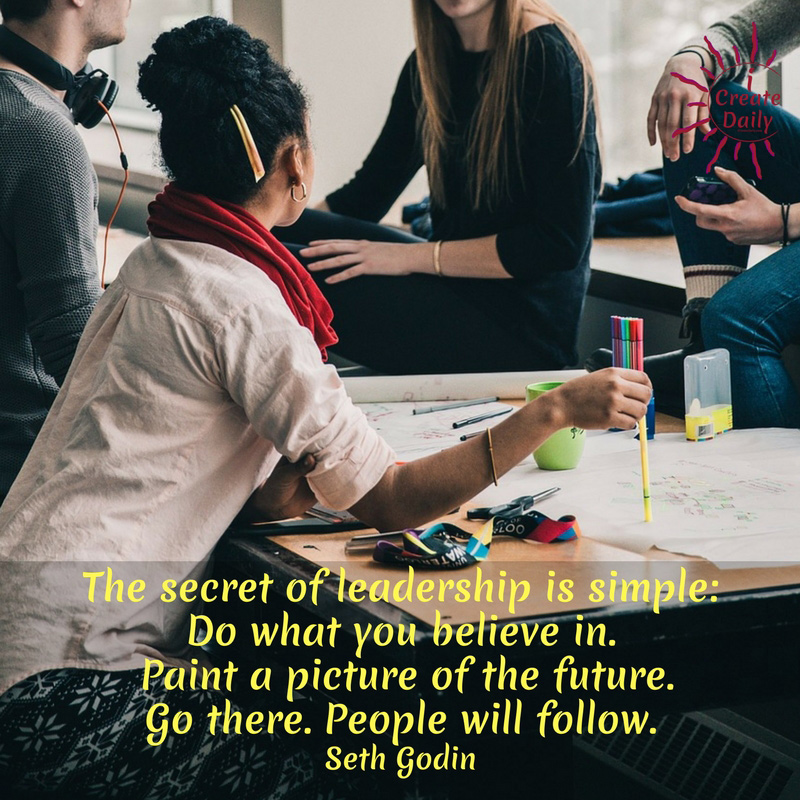"""""""The secret of leadership is simple: Do what you believe in. Paint a picture of the future. Go there. People will follow."""" ~Seth Godin, prolific author & entrepreneur #Leadership #Creators #Believe #FollowYourHeart #Creators #Creativity"""