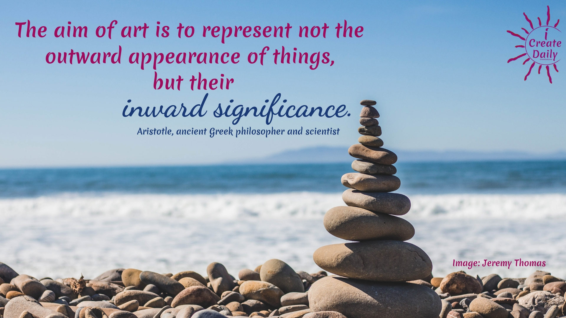 The aim of art is to represent not the outward appearance of things, but their inward significance. ~Aristotle, ancient Greek philosopher and scientist, 384 - 322 BC #Art #ArtQuotes #CreativityQuotes #Spiritual #Inspiration #Positivity #Purpose