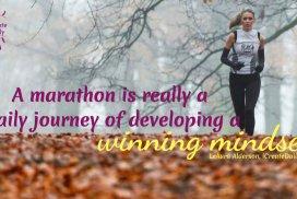 A marathon is really a daily journey of developing a winning mindset. ~LeAura Alderson, Cofounder-iCreateDaily.com® #Growth #Positive #Entrepreneur #SelfDevelopment #Success #Activities #Inspiration #Challenge #Shft #Goals