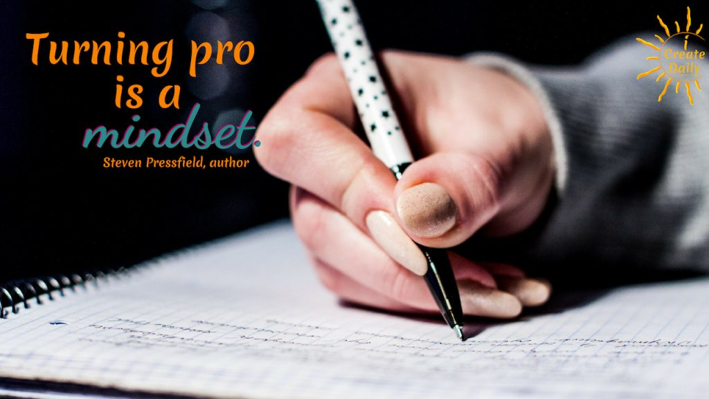 """Mindset Quote: """"Turning pro is a mindset."""" ~Steven Pressfield, author, fiction & non-fiction, b.9/1943"""" #MindsetQuote #StevenPressfieldQuote #TurningPro #TurningProQuote #WinningMindset"""