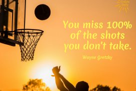 You miss 100% of the shots you don't take. ~Wayne Gretzky, former pro hockey player & coach, born-1/26/1961 #Growth #Motivation #SelfImprovement #PersonalDevelopment #Coaching