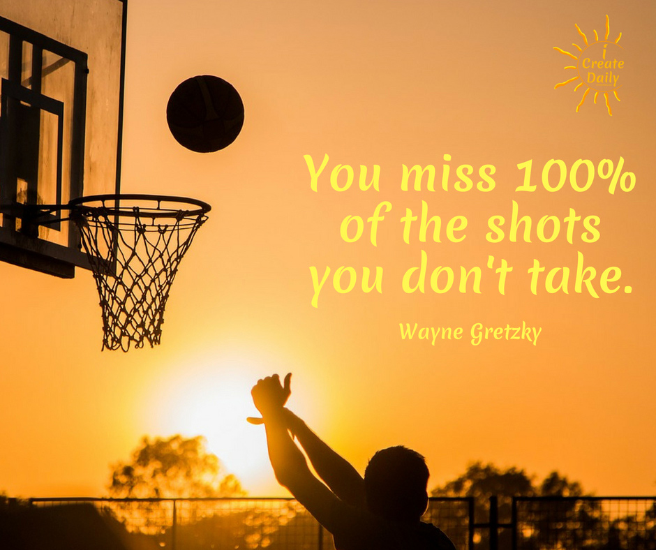 You miss 100% of the shots you don't take. ~Wayne Gretzky, former pro hockey player & coach, born-1/26/1961 #Growth #Motivation #SelfImprovement #PersonalDevelopment #Coaching